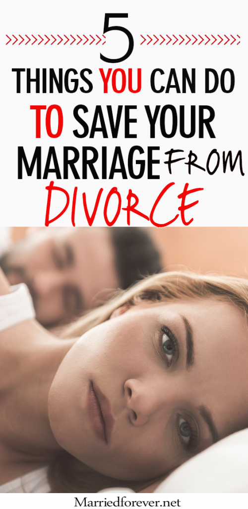 5 Things You Can Do Now To Save Marriage From Divorce