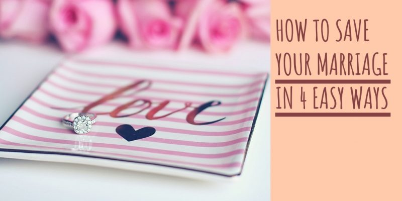 how-to-save-your-marriage-in-4-easy-ways