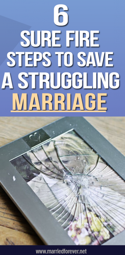 6 Sure Fire Steps to Save Struggling Marriage
