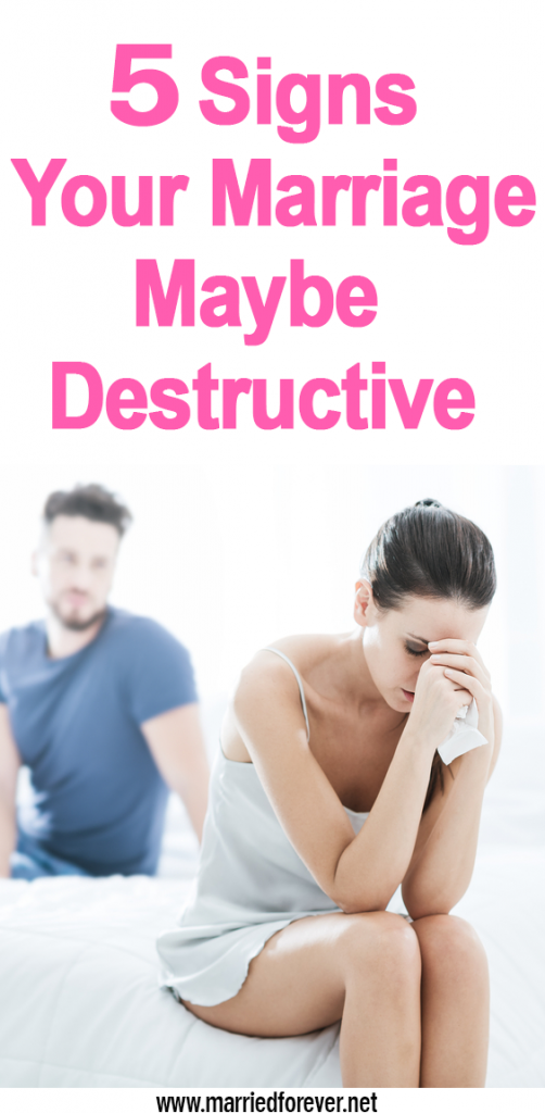 5 Signs Your Marriage May Be Destructive